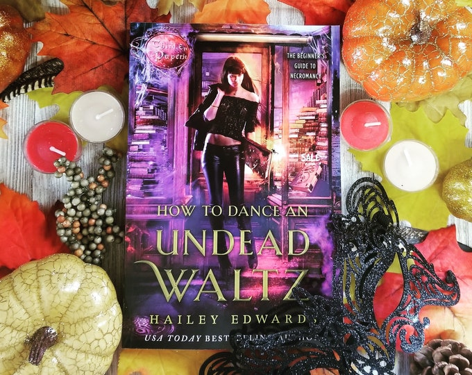 Signed Edition of How to Dance an Undead Waltz by Hailey Edwards