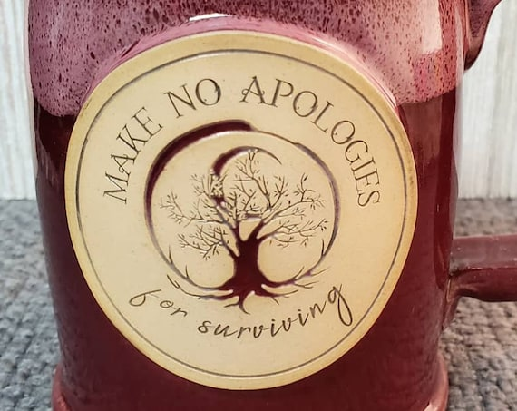 RAZZMATAZZ Make No Apologies for Surviving Mug by Sunset Hill Stoneware