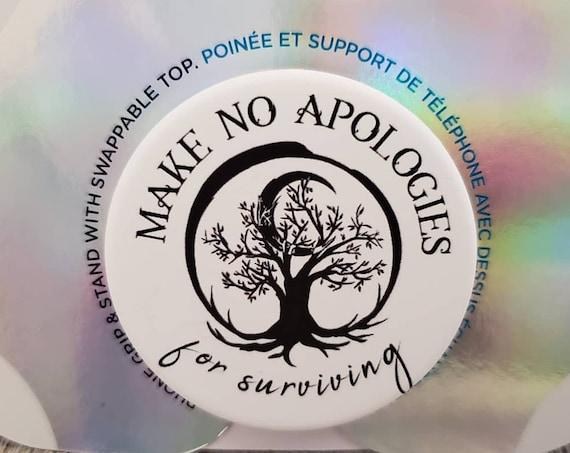 Make No Apologies for Surviving PopSocket