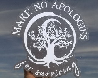 """Make No Apologies for Surviving (White) Car Window Decal 5"""" x 5"""""""