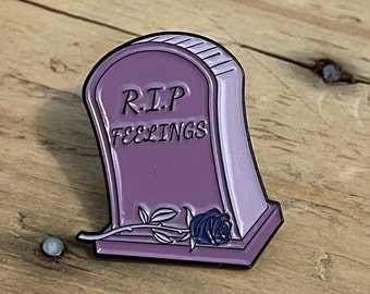 RIP Feelings Metal Pin