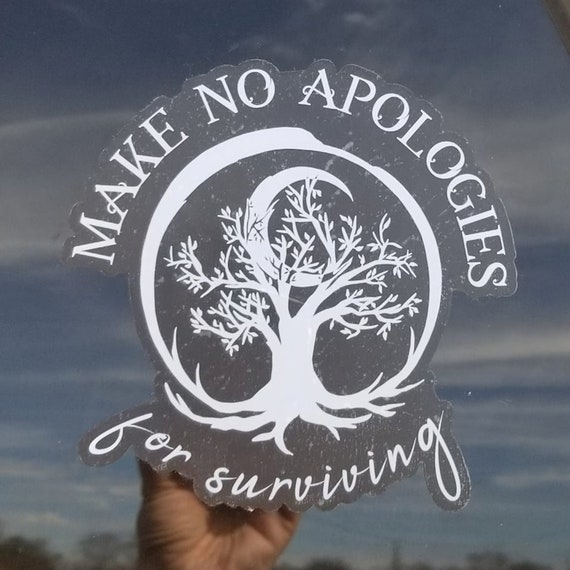 "Make No Apologies for Surviving (White) Car Window Decal 5"" x 5"""