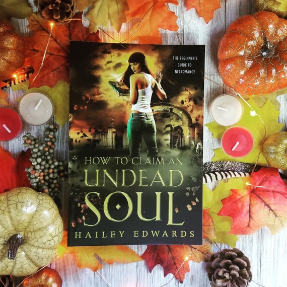 Signed Edition of How to Claim an Undead Soul by Hailey Edwards