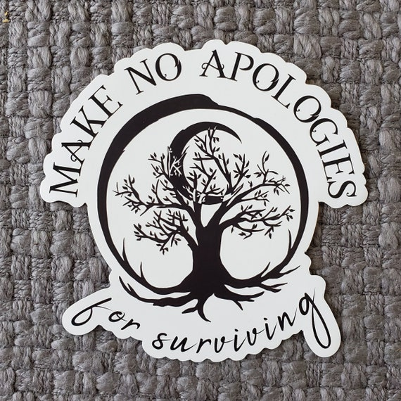 "Make No Apologies Magnet 3"" x 3"""