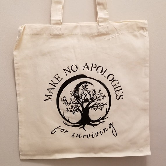 "Make No Apologies Canvas Tote 15"" x 15"""