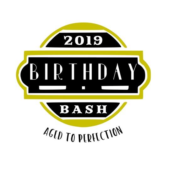 DIGITAL DOWNLOAD SVG multi file Birthday Bash 2019 Party Decal - Fun