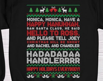 8fa63f008 Monica Monica Have a Happy Hanukkah - Friends Quote - Ugly Christmas  Sweatshirt