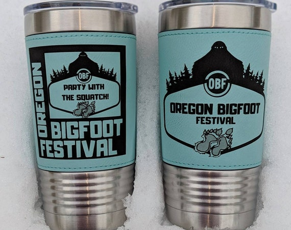 Oregon Bigfoot Festival Tumblers! 20oz Leather Wrapped