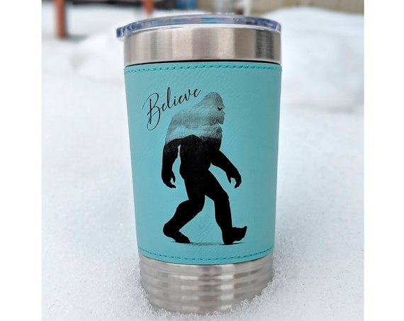 Believe Bigfoot Tumbler! 20oz Leather Wrapped