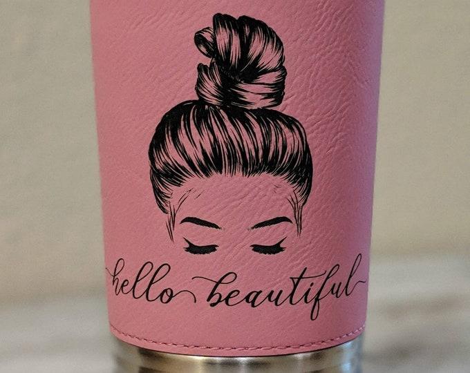 Hello Beautiful Tumbler Cup!