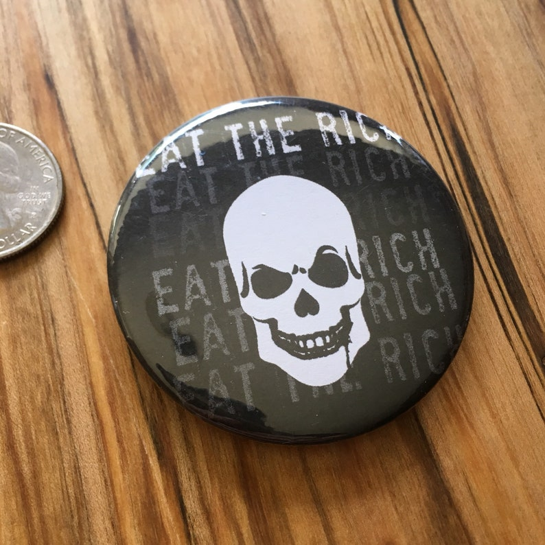Eat the Rich Pin Button | 2 5