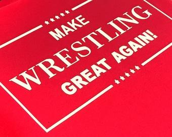 Make Wrestling Great Again T
