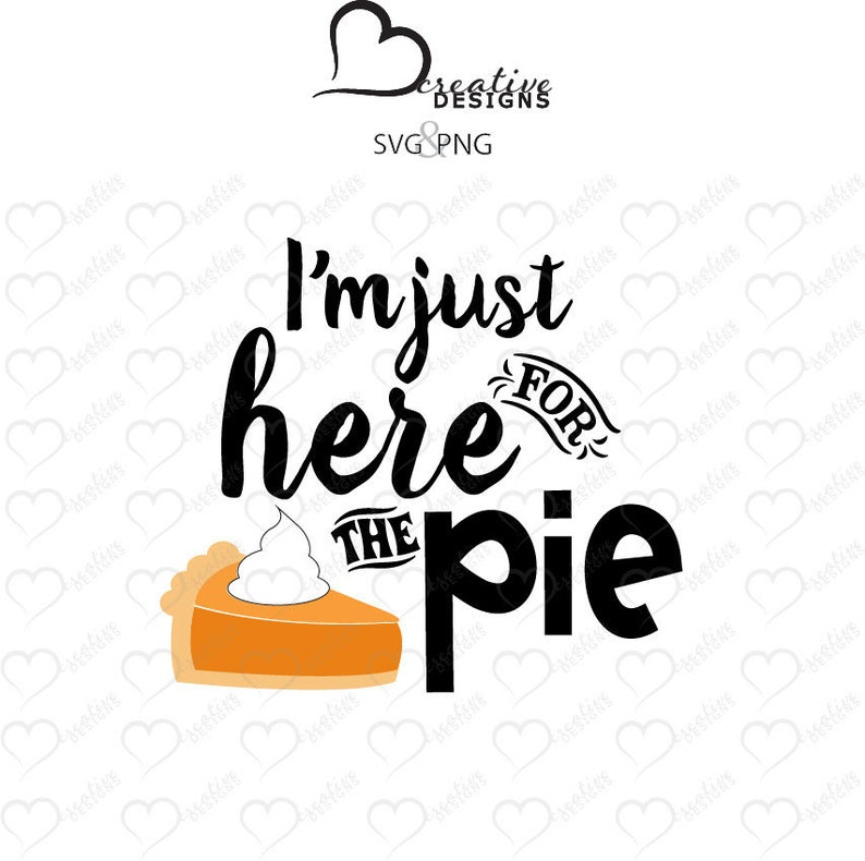 Get Here For The Pie Cutting File PNG