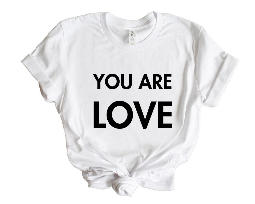 Love Yoga T Shirt You Are Love Inspirational Quotes Etsy