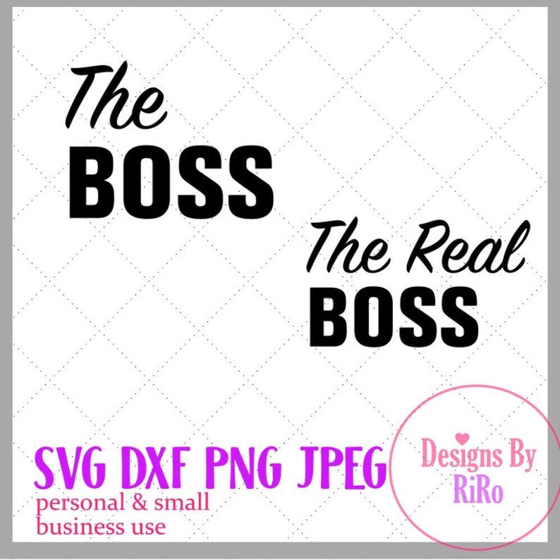 The Boss SVG Matching Dad Son SVG Shirt Design Matching SVG Cut Files Dad and Son Shirt Design