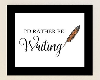 """Printable Inspirational Writing Quote Wall Art """"I'd Rather Be Writing"""" with Brown Feather Pen - Binder Journal Cover - Writer's Office Decor"""
