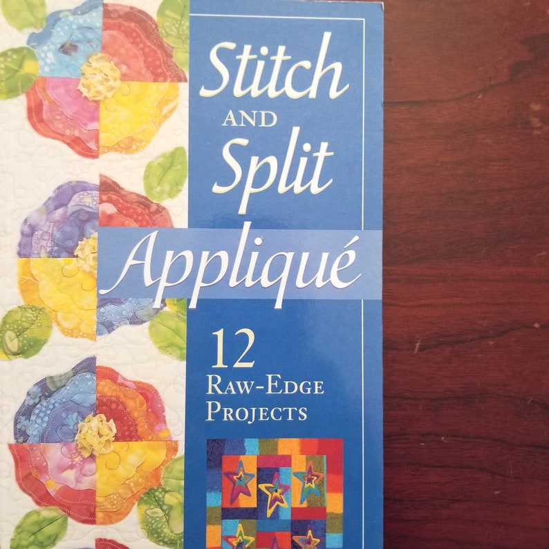 Quilting Book Stitch and Split Applique  12 Raw-Edge Project image 0