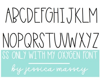 Font: SS Only With My Oxygen - Tall Skinny Handwritten