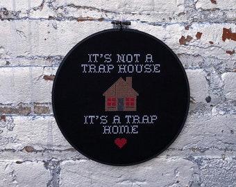 d1a1263d162 It s Not A Trap House it s a Trap Home Completed Cross stitch in Black