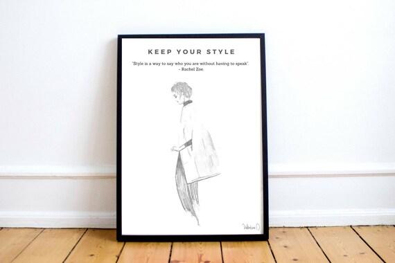 Keep Your Style, Rachel Zoe, Printable Fashion Illustration, Fashion Rachel Zoe House Interior Design on dina manzo house interior design, kris jenner house interior design, designer house interior design,