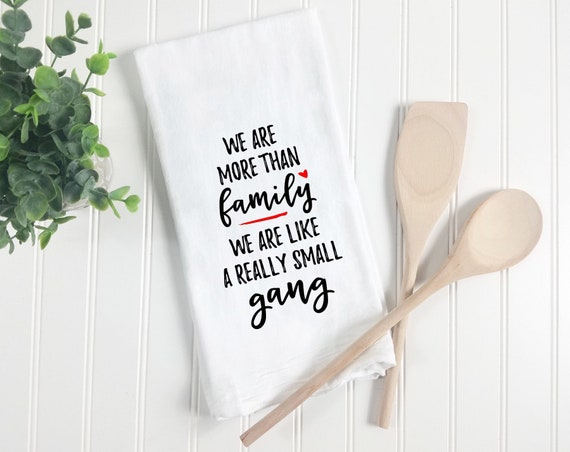 Tea Towel, Tea Towels, Funny Family Gift, Funny Kitchen Towels, Funny Dish  Yowels, Funny Kitchen,Funny Family Sayings, Funny Family quote