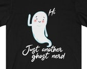 Just Another Ghost Nerd T-Shirt, Ghost Hunter, Paranormal, Demon, Vampire, EVP