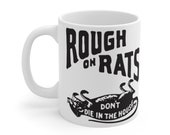 Rough On Rats Mug 11oz, Great Gift For Exterminators
