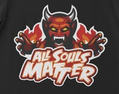 All Souls Matter T-Shirt Horror Goth Halloween Wicca Witch Warlock