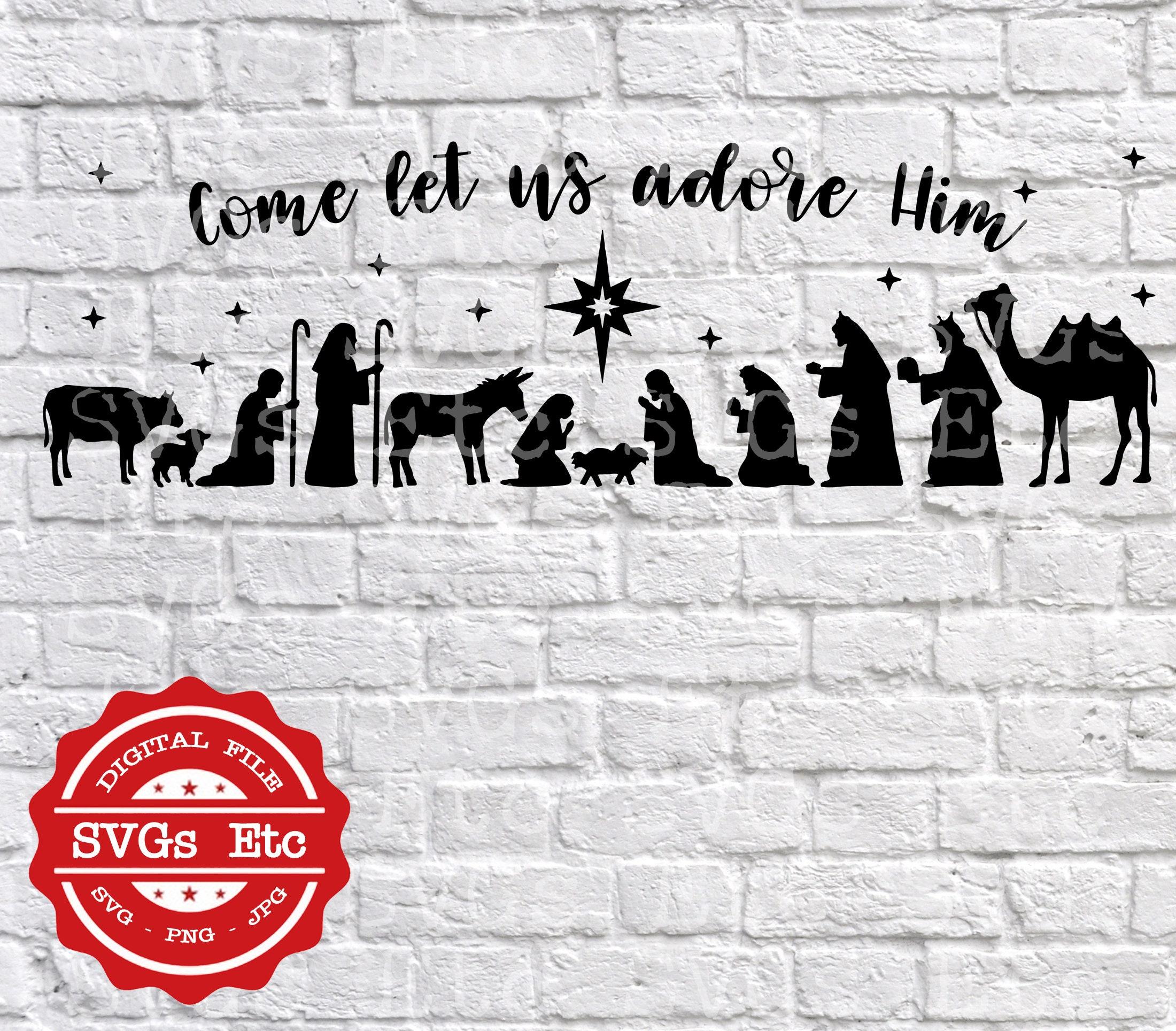 e Let Us Adore Him Nativity Christmas SVG PNG JPG