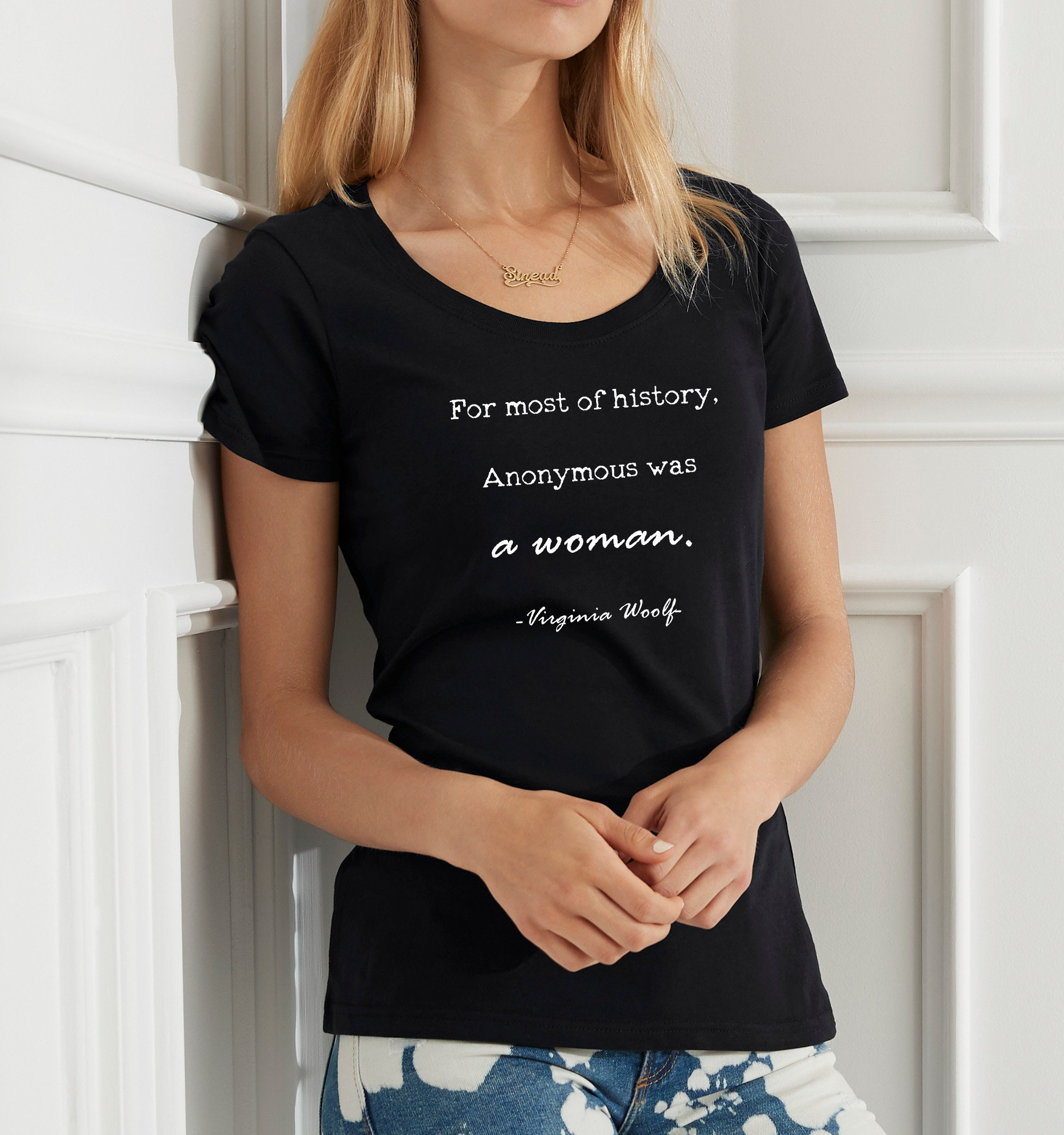Virginia Woolf Quote Womens Shirt For Most Of History Etsy