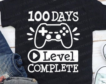 100 Days Level Complete Svg, 100th Day of School Svg, Dxf, Eps, Png, Gamer Svg, Kids Shirt Design, Funny Quote Cut Files, Silhouette, Cricut