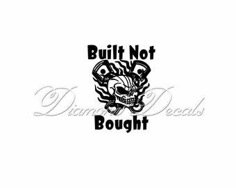 "/""Built Not Bought/"" piston wall window decal die cut vinyl"