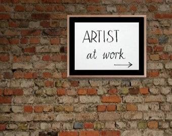 Artist at Work sign, Art Studio sign, printable door signs for Artists, Studio Wall decor, Printable signs for artists, artist documents