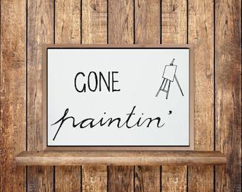 Gone Paintin' sign, Artist Studio sign, printable door signs for Artists, Studio Wall decor, Printable signs for artists, art wall print