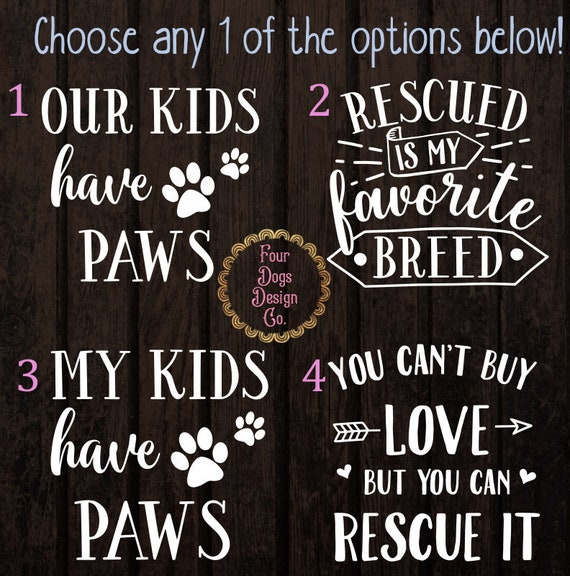 Custom Vinyl Decal My Kids Have Paws Dog Cat Mom Print Animal Rescue Love Puppy