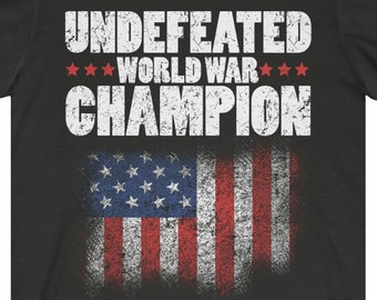 6dcda370 4th July American Flag Undefeated World War Champion T-Shirt Unisex Jersey  Short Sleeve Tee