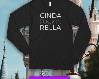 CINDA FUCKIN RELLA Long Sleeve T-Shirt