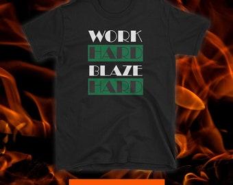 Work HARD BLAZE HARD Short-Sleeve T-shirt