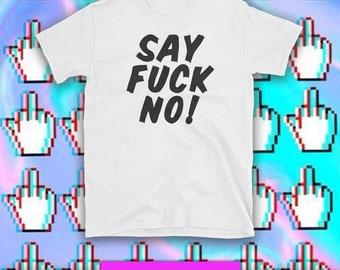 SAY FUCK NO! Short-Sleeve Unisex T-Shirt