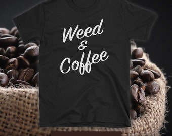 WEED AND COFFEE Short-Sleeve T-Shirt
