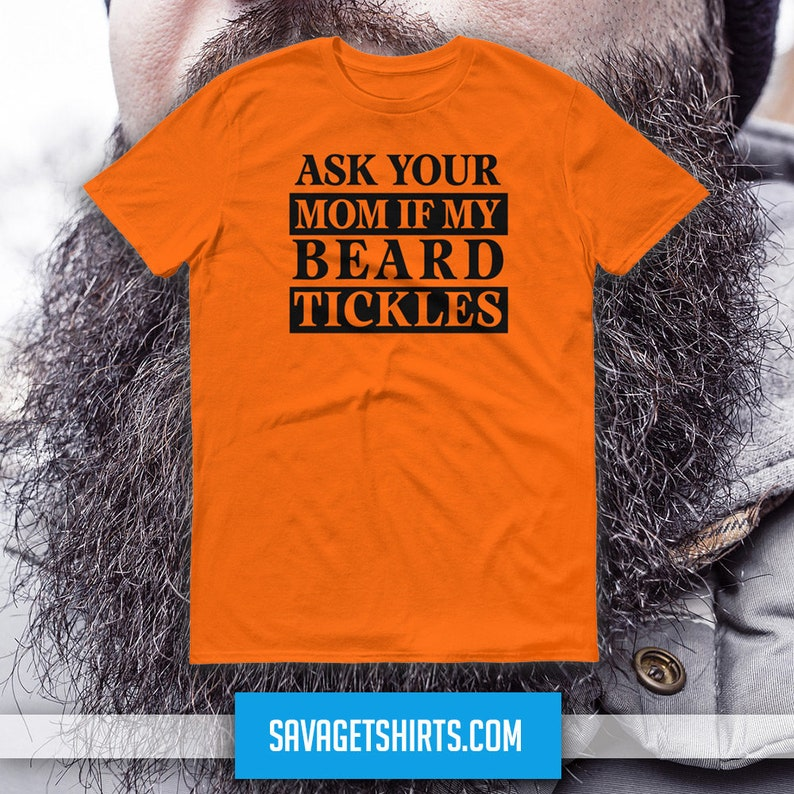 ASK YOUR MOM If My Beard Tickles Short-Sleeve T-shirt image 1
