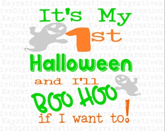 my 1st halloween and ill boo hoo if i want to instant download halloween svg first halloween