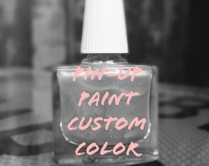 Pin-Up Paint Custom color