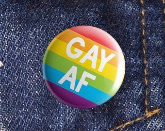 Gay Pride Pin Button   Rainbow Flag Badge   Gay AF 25mm Badge   LGBTQ Pride Accessories   Christmas Gifts under 5