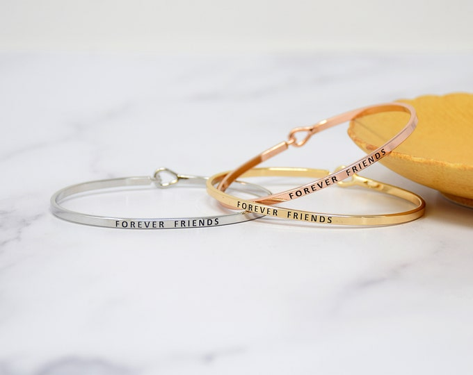 Forever Friends - Bracelet Bangle with Message for Women Girl Daughter Wife Holiday Anniversary Special Gift