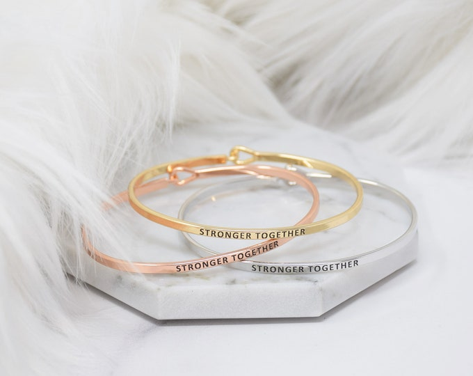 STRONGER TOGETHER - Bracelet Bangle with Message for Women Girl Daughter Wife Holiday Anniversary Special Gift