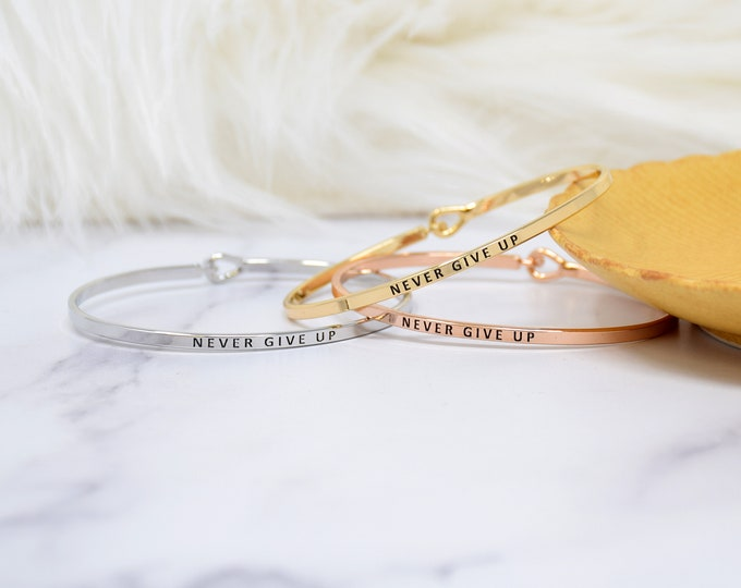 Never give up - Bracelet Bangle with Message for Women Girl Daughter Wife Holiday Anniversary Special Gift