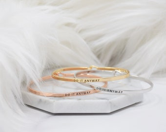 DO IT ANYWAY - Bracelet Bangle with Message for Women Girl Daughter Wife Holiday Anniversary Special Gift