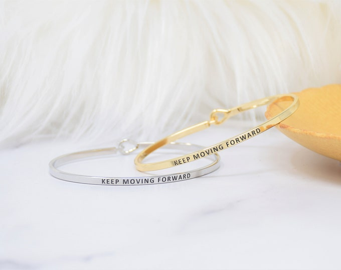 Keep Moving Forward - Bracelet Bangle with Message for Women Girl Daughter Wife Holiday Anniversary Special Gift