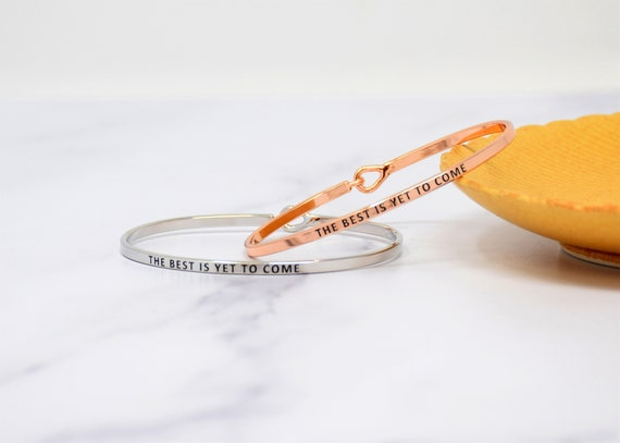 The Best Is Yet To Come - Bracelet Bangle with Message for Women Girl Daughter Wife Holiday Anniversary Special Gift